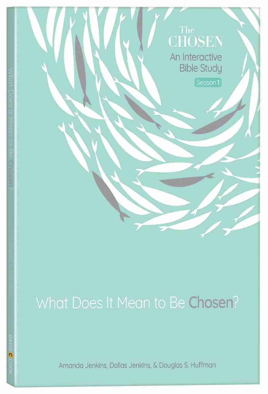 What Does It Mean to Be Chosen? : An Interactive Bible Study (Season 1) (The Chosen Series) Paperback