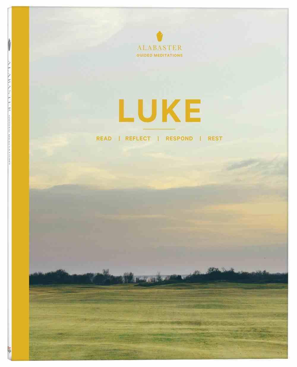 NLT Alabaster Luke: Read, Reflect, Respond, Rest (Alabaster Guided Meditations Series) Paperback