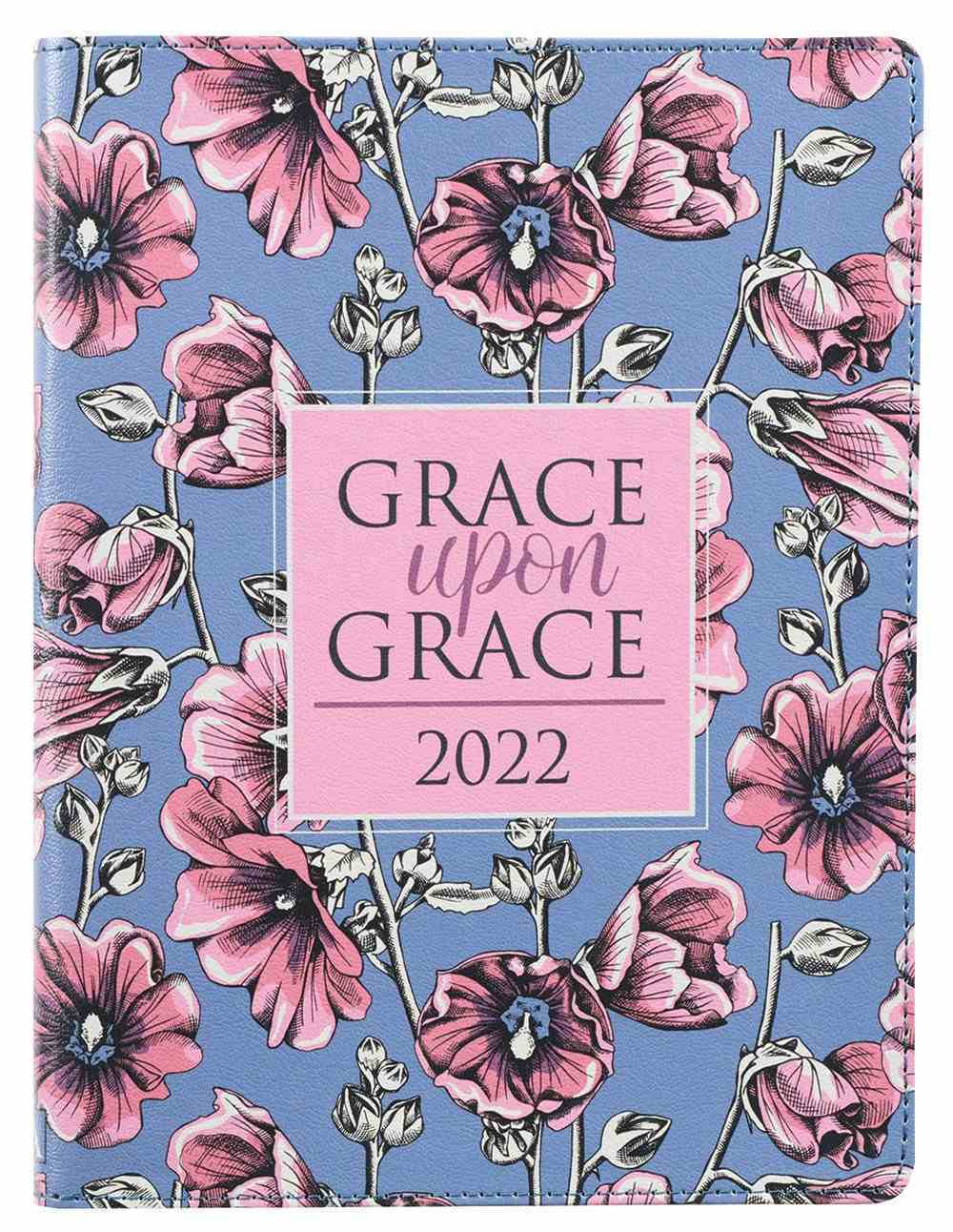 2021-2022 18-Month Large Diary/Planner: Grace Upon Grace (August 2021 To January 2023) Imitation Leather