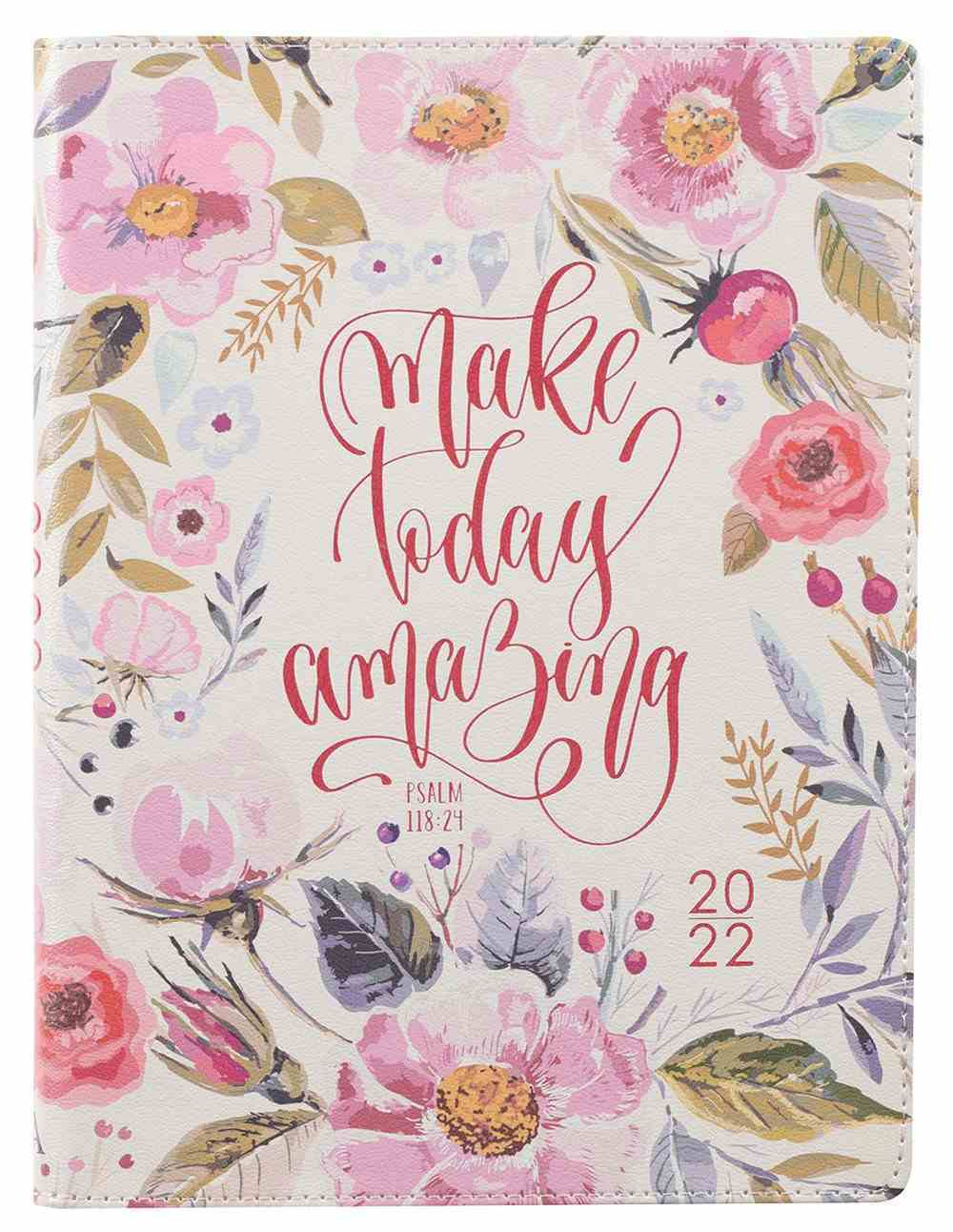 2021-2022 18-Month Large Diary/Planner: Make Today Amazing (August 2021 To January 2023) Imitation Leather