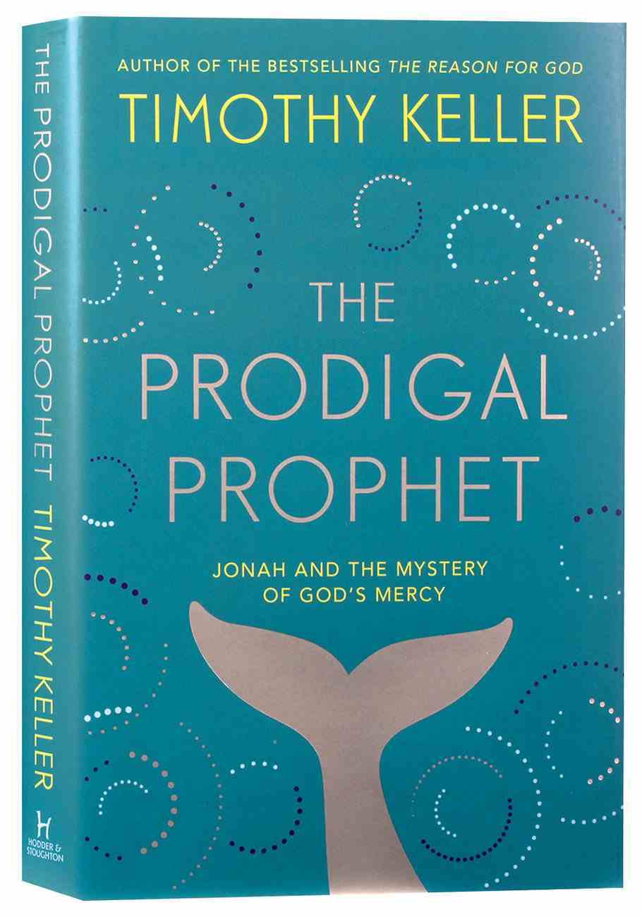 The Prodigal Prophet: Jonah and the Mystery of God's Mercy PB (Smaller)