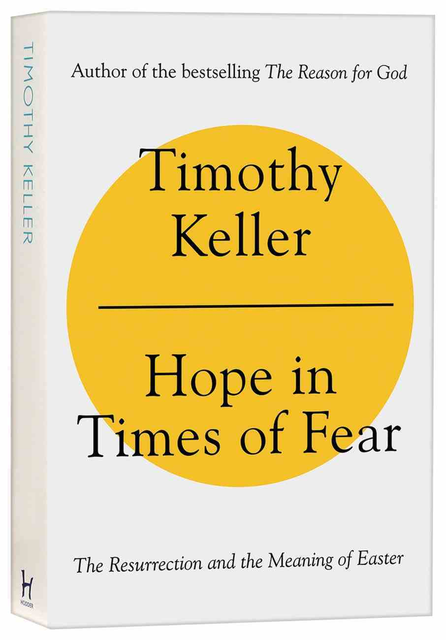 Hope in a Time of Fear: The Lesson of the Resurrection and the True Meaning of Easter PB (Larger)