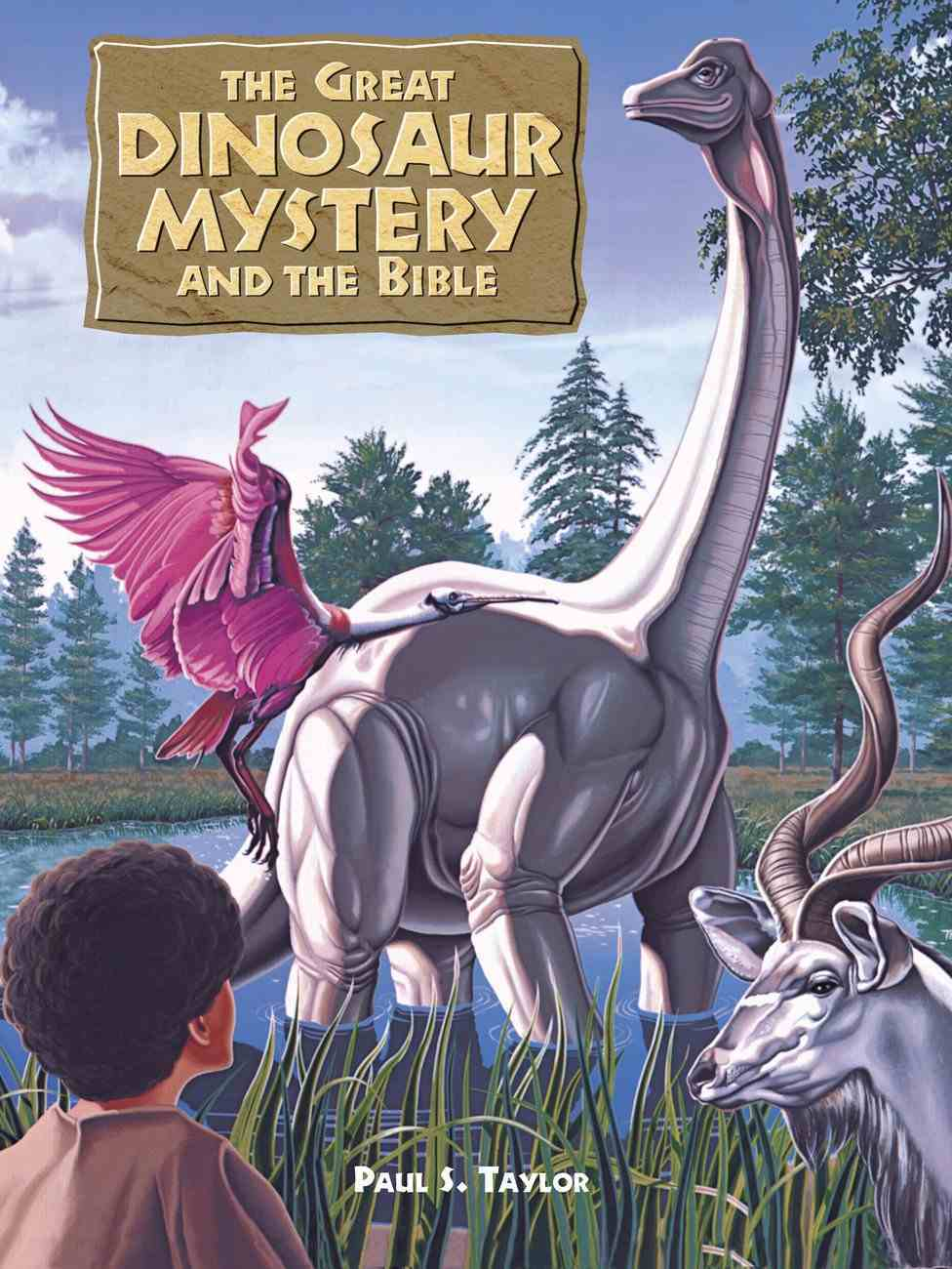 The Great Dinosaur Mystery and the Bible Hardback