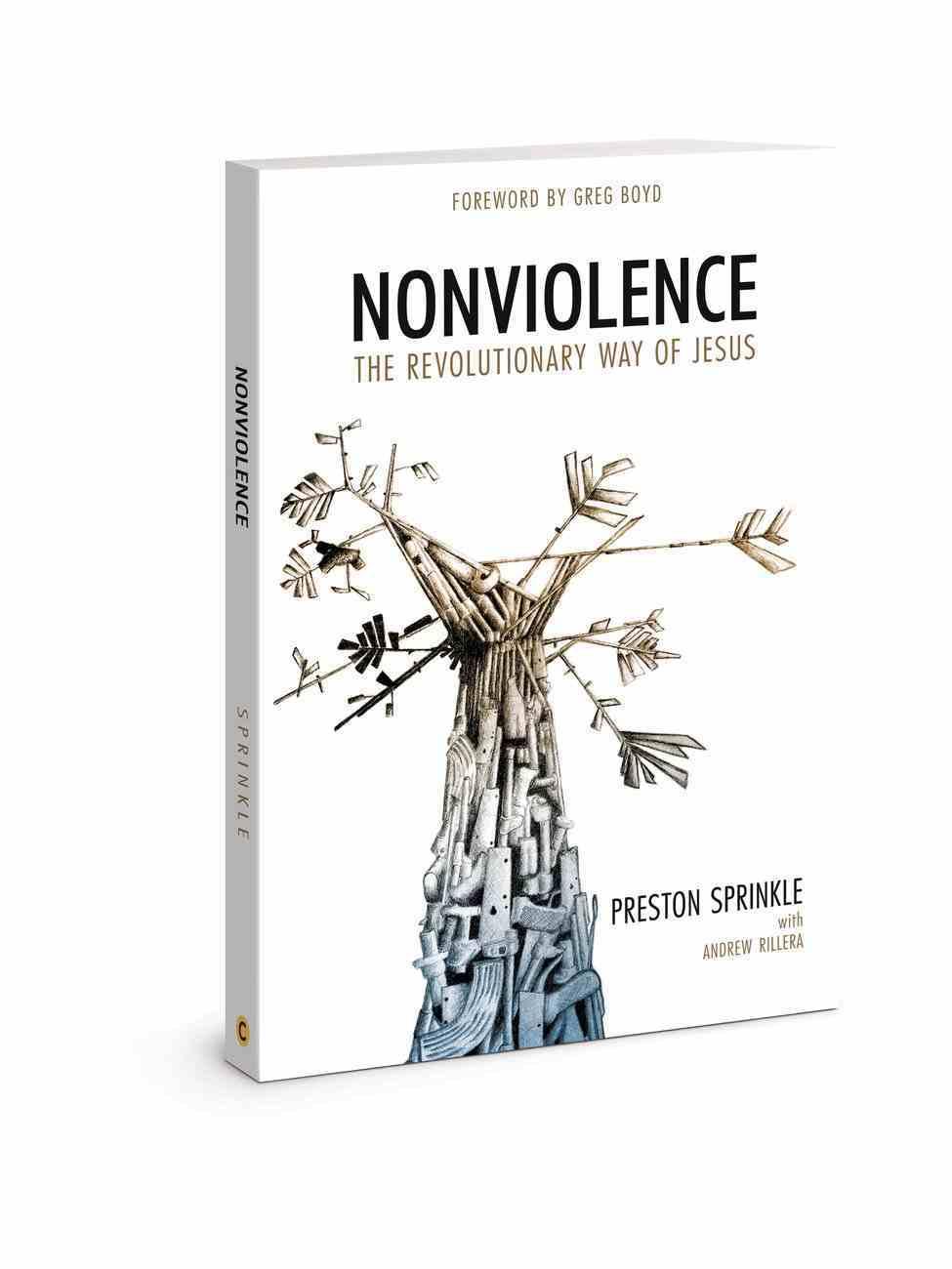Nonviolence: The Revolutionary Way of Jesus Paperback