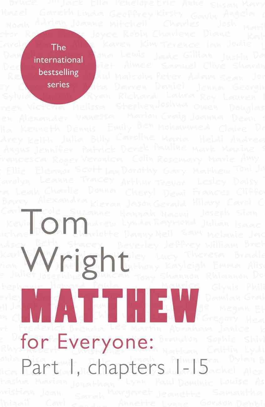 Matthew For Everyone: Part 1 Chapters 1-15 (New Testament For Everyone Series) eBook