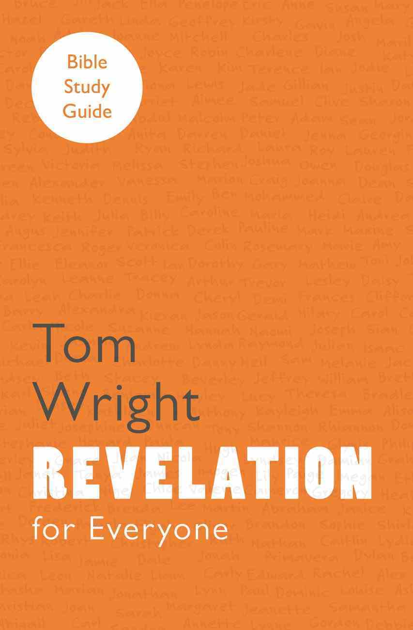 Revelation (N.t Wright For Everyone Bible Study Guide Series) eBook