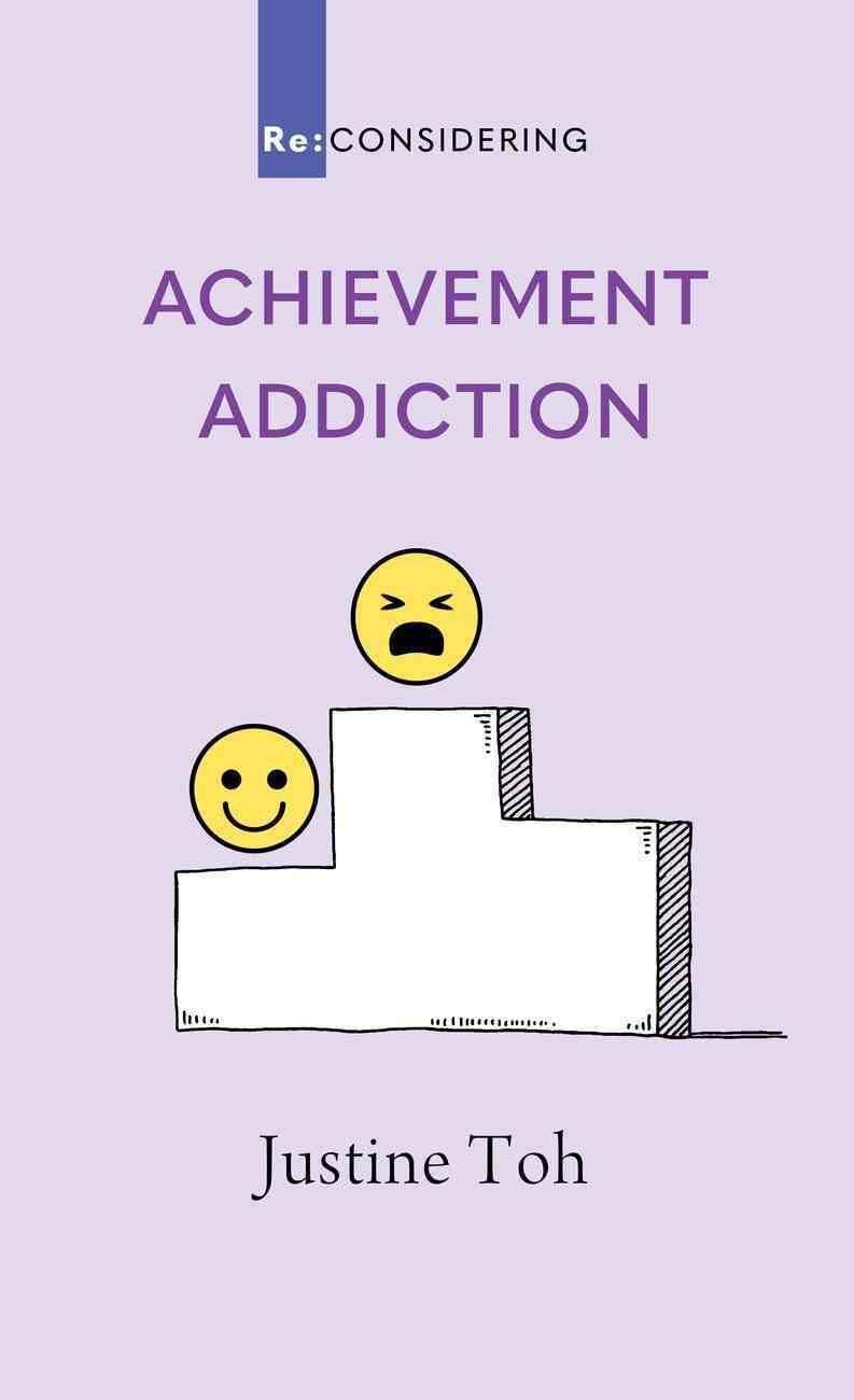 Achievement Addiction (Re-considering Series) eBook