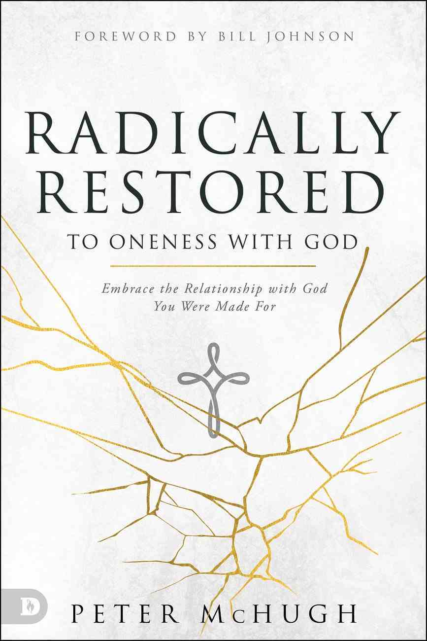 Radically Restored to Oneness With God eBook