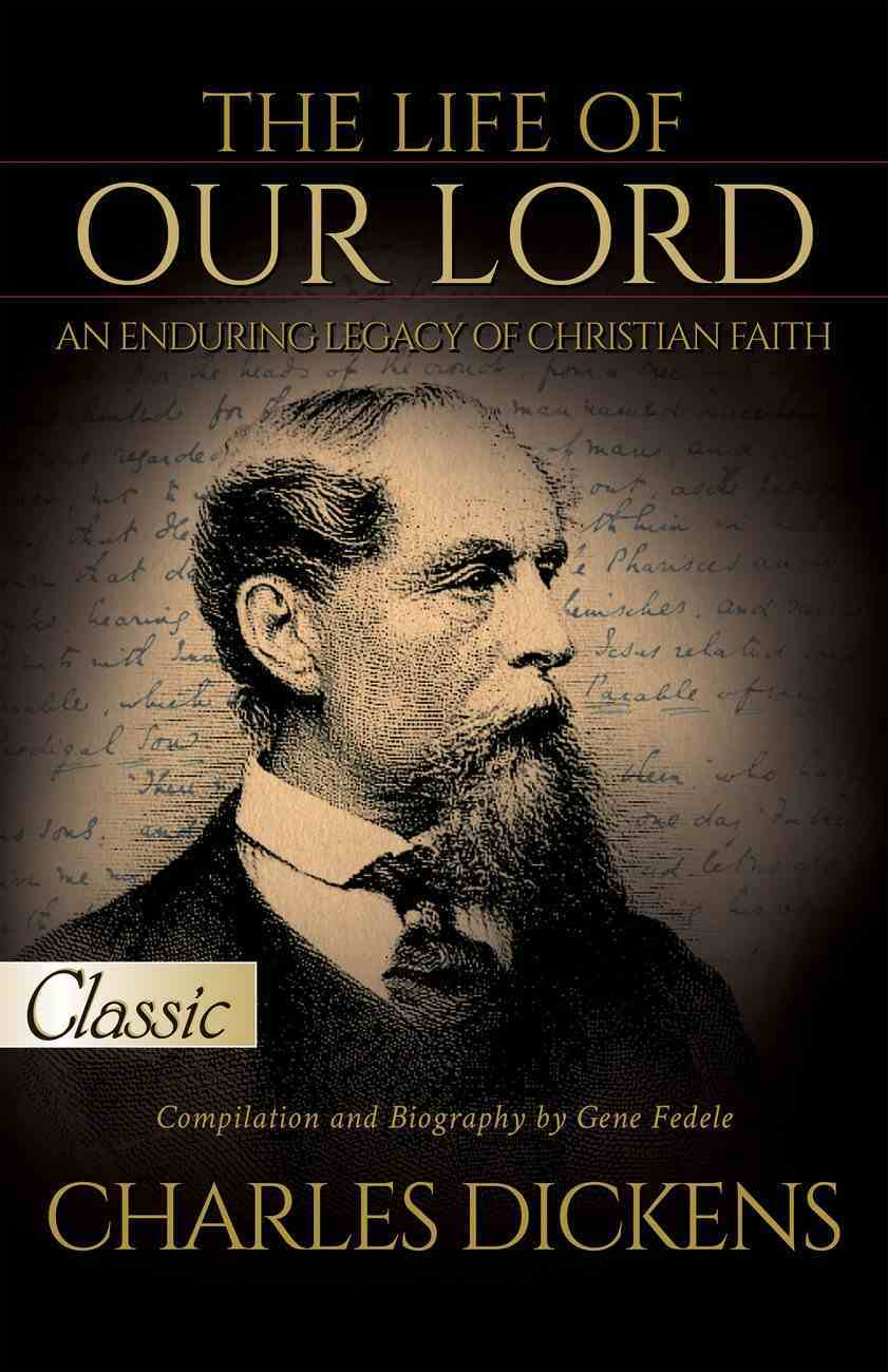The Life of Our Lord  (Pure Gold Classics) eBook