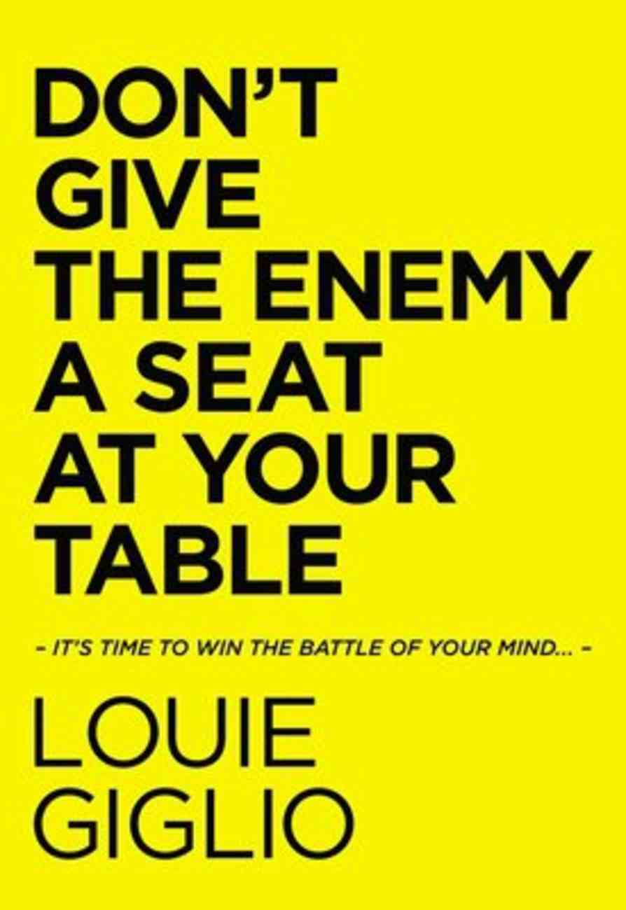 Don't Give the Enemy a Seat At Your Table eBook