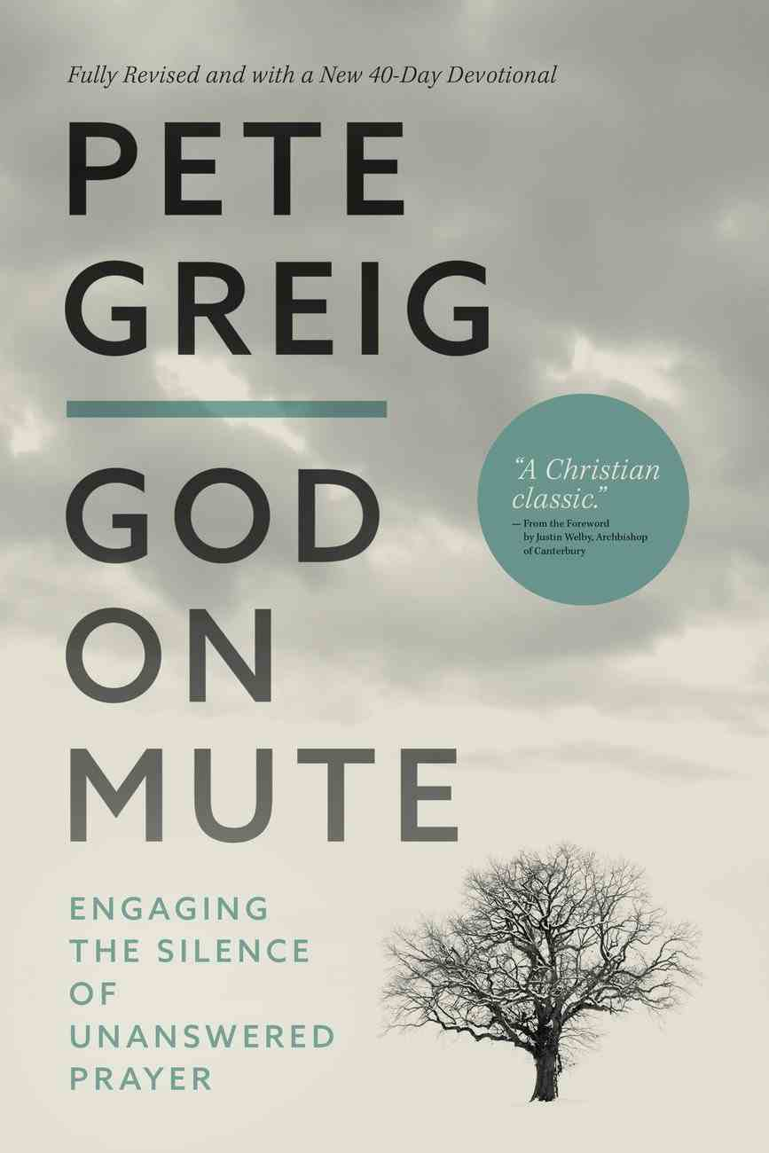 God on Mute: Engaging the Silence of Unanswered Prayer eBook