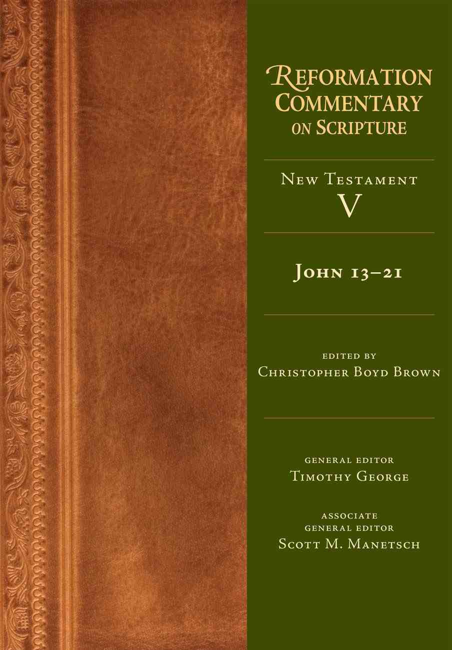 John 13-21 (Reformation Commentary On Scripture Series) eBook