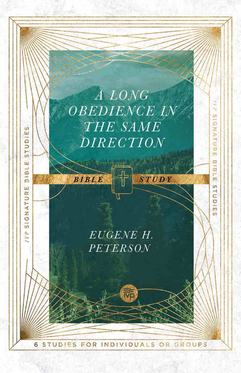 A Long Obedience in the Same Direction Bible Study (Ivp Signature Collection) eBook