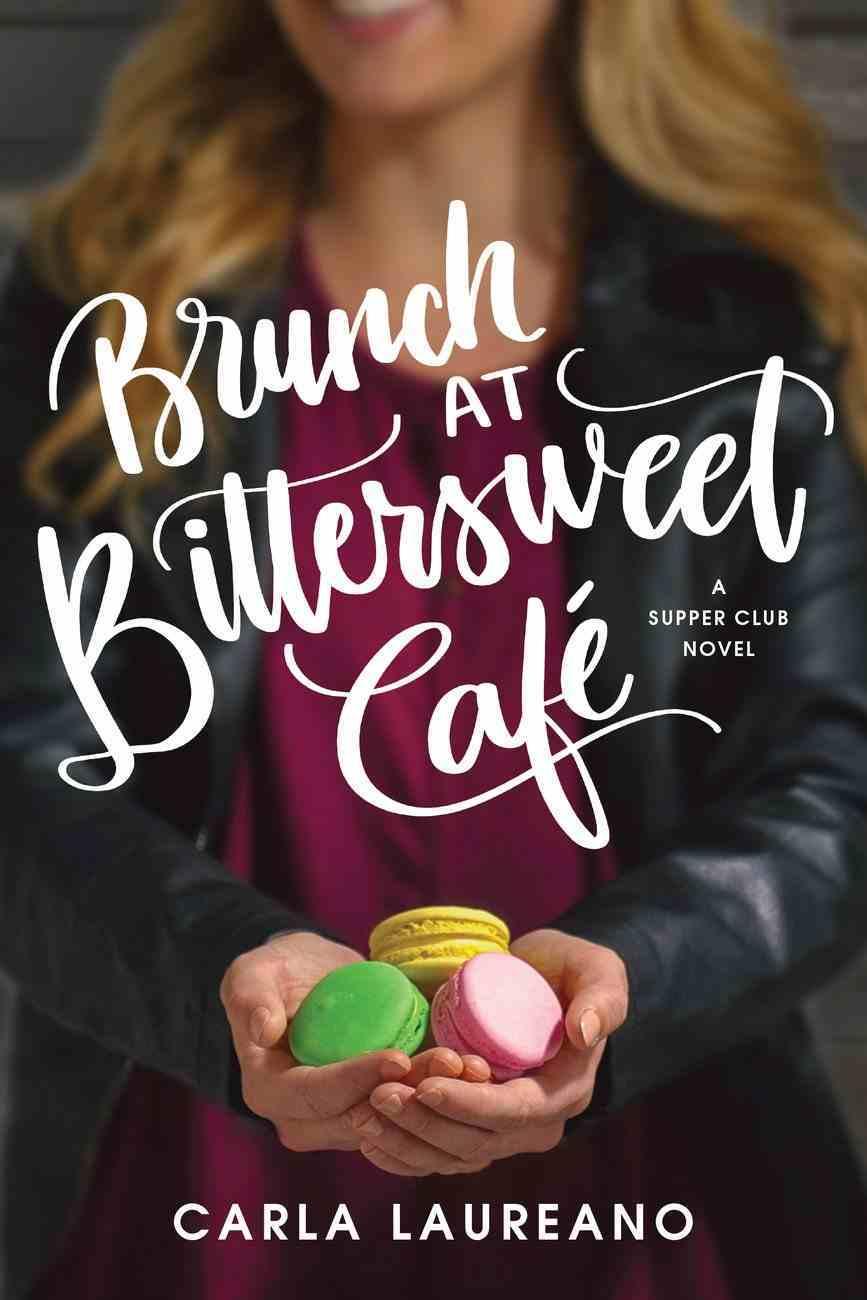 Brunch At Bittersweet Caf (Saturday Night Supper Club Series) eBook