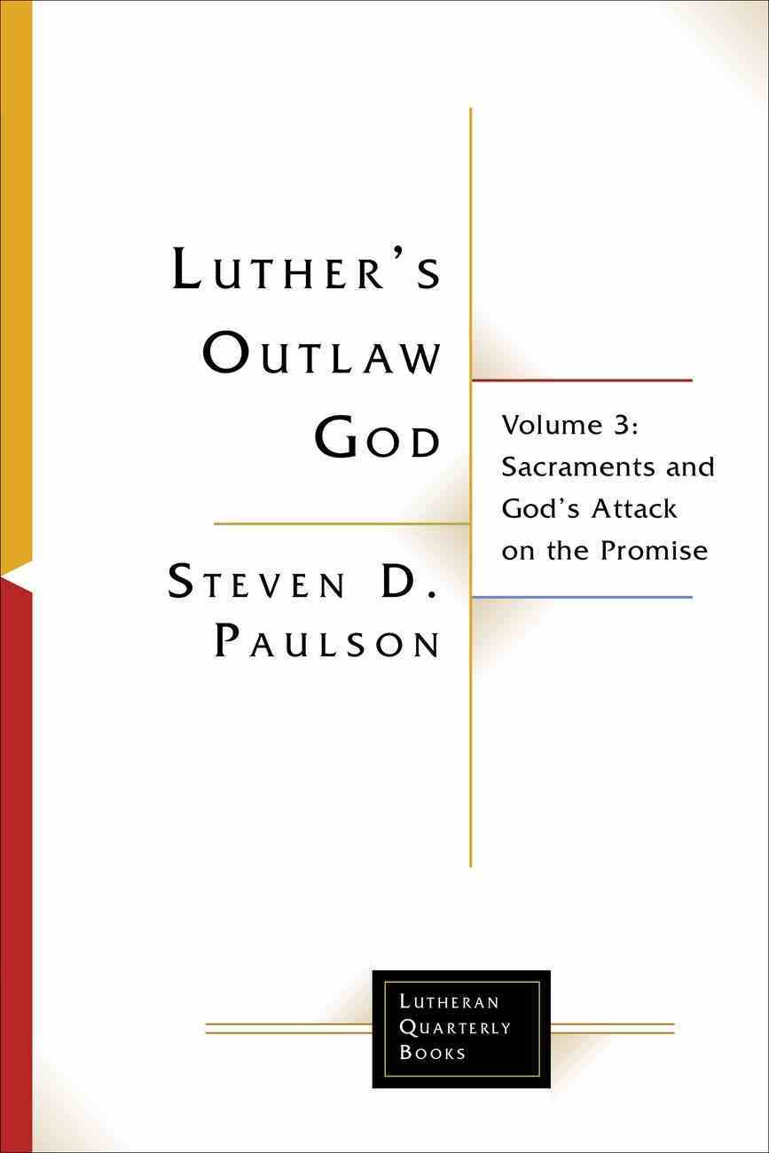 Luther's Outlaw God (Lutheran Quarterly Books Series) eBook