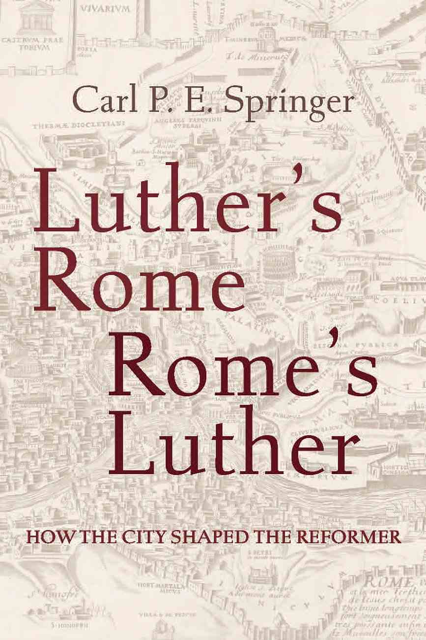 Luther's Rome, Rome's Luther eBook