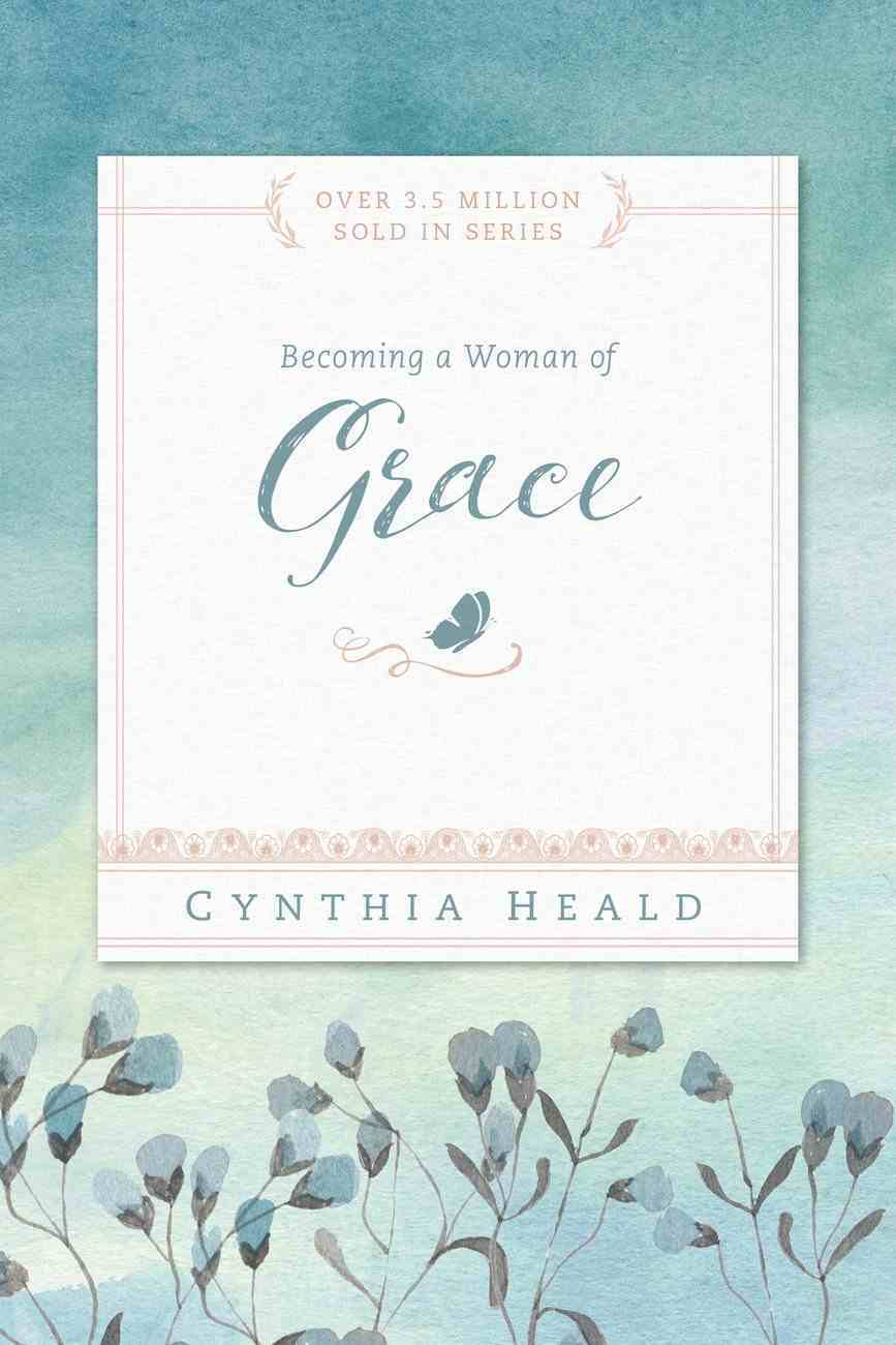 Becoming a Woman of Grace (Becoming A Woman Bible Studies Series) eBook