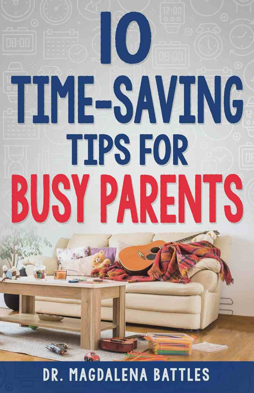 10 Time-Saving Tips For Busy Parents eBook