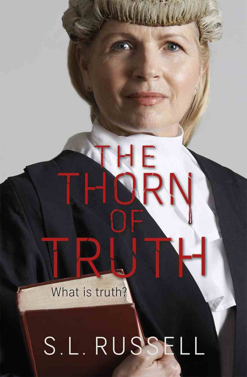 The Thorn of Truth: What is Truth? Paperback