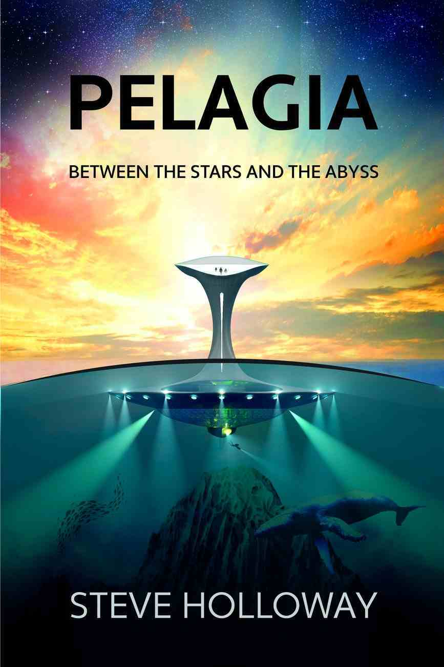 Pelagia: Between the Stars and the Abyss Paperback