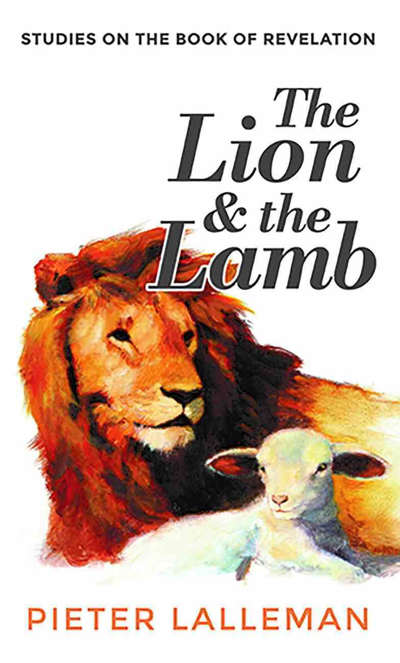 The Lion and the Lamb: Studies on the Book of Revelation eBook