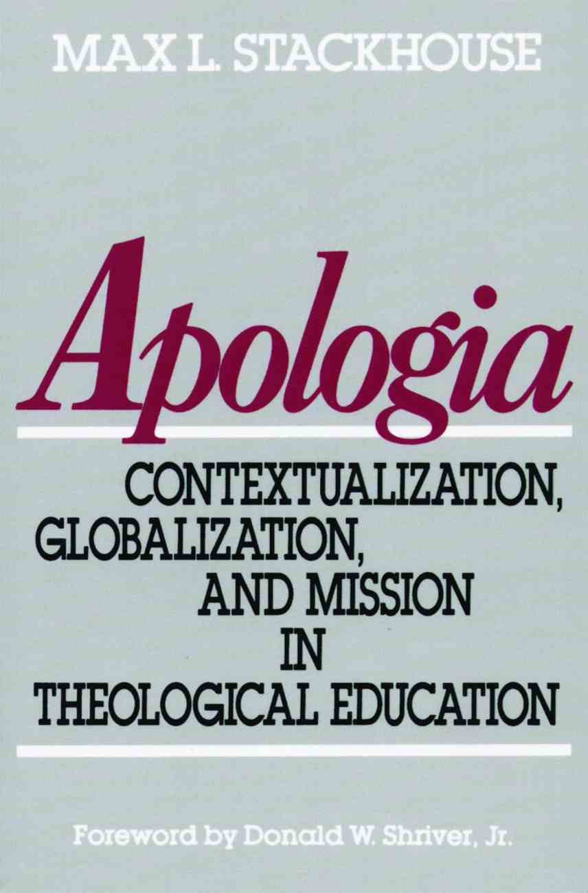 Apologia Contextualization Globalization and Mission in Theological Education Paperback