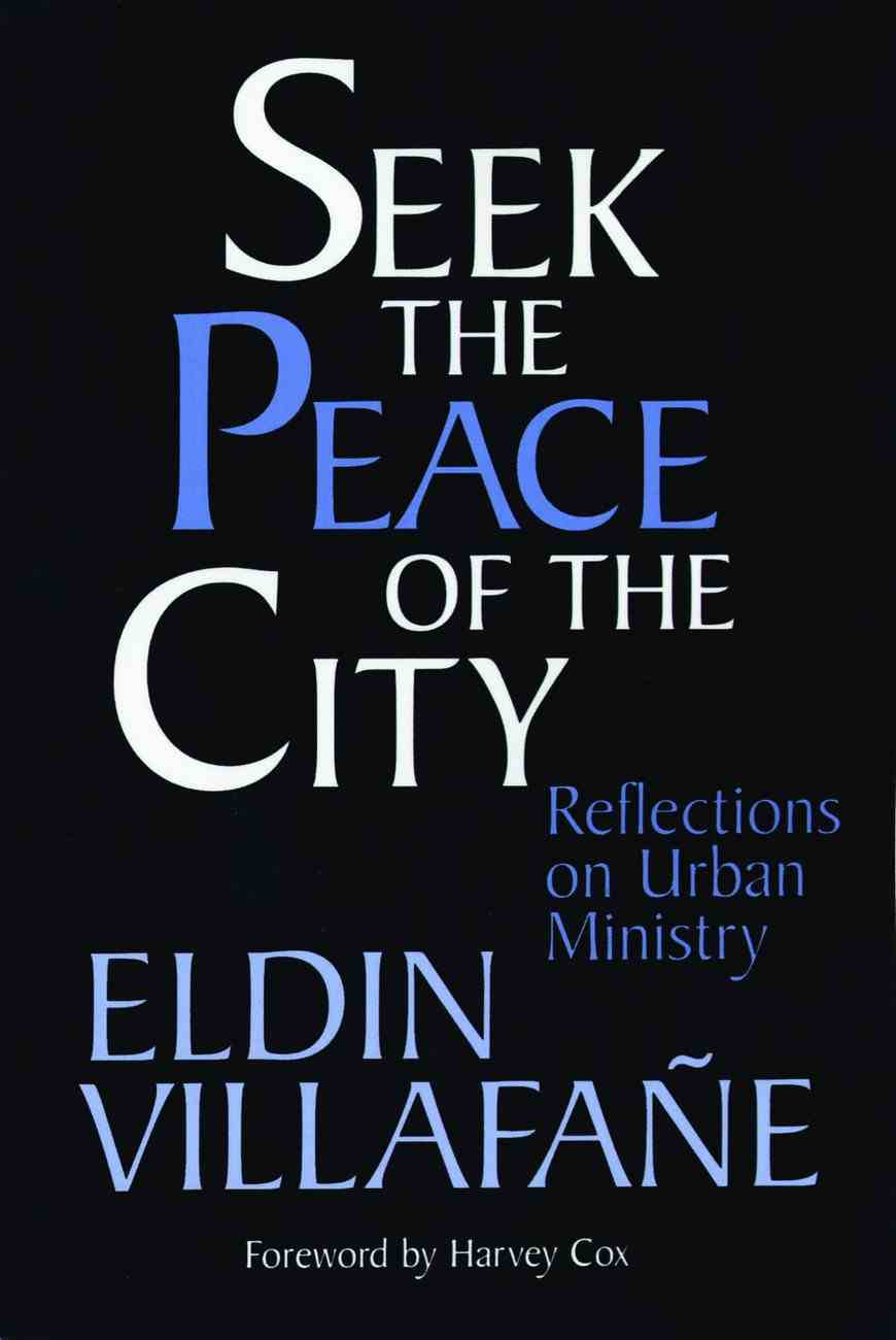Seek the Peace of the City Reflections on Urban Ministry Paperback