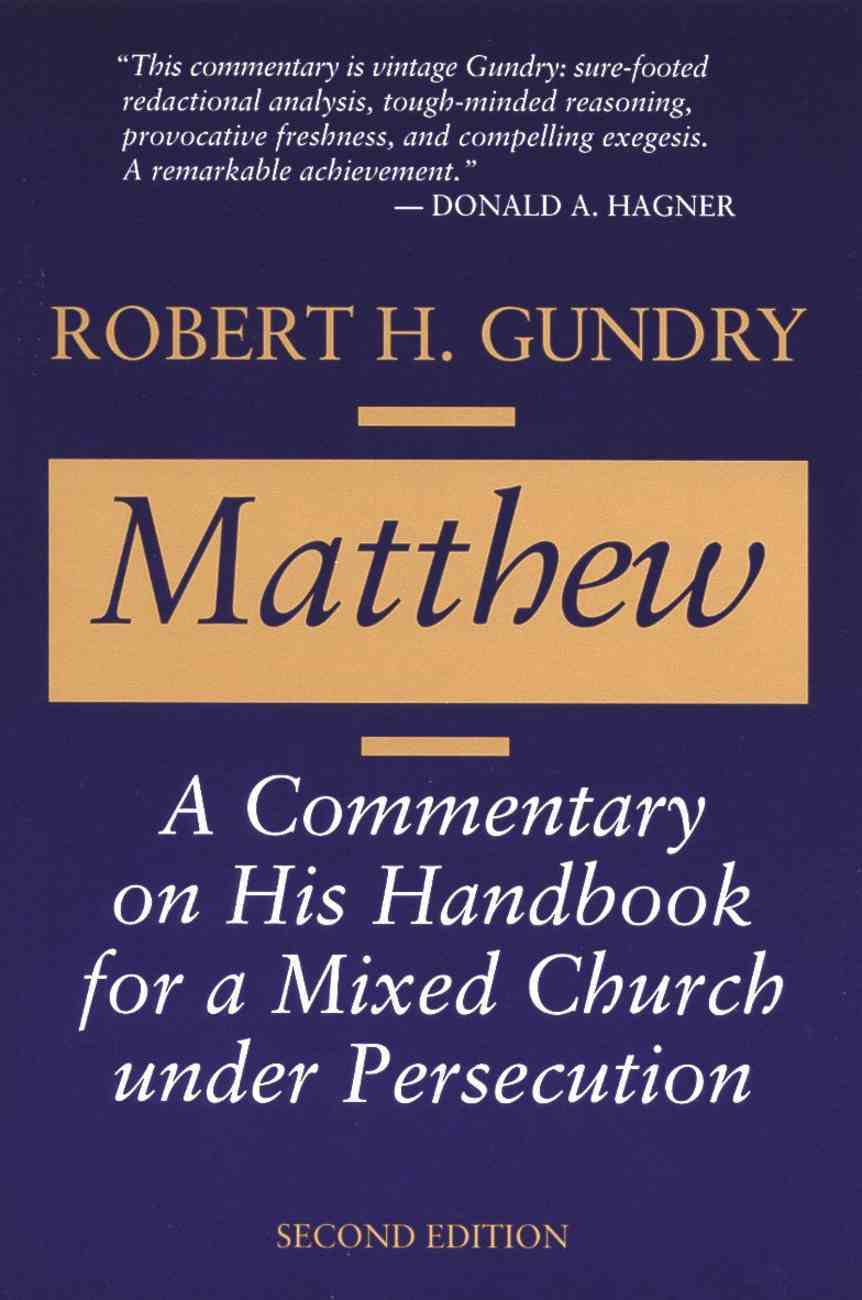 Matthew: A Commentary on His Handbook For a Mixed Church Under Persecution (2nd Edition) Paperback