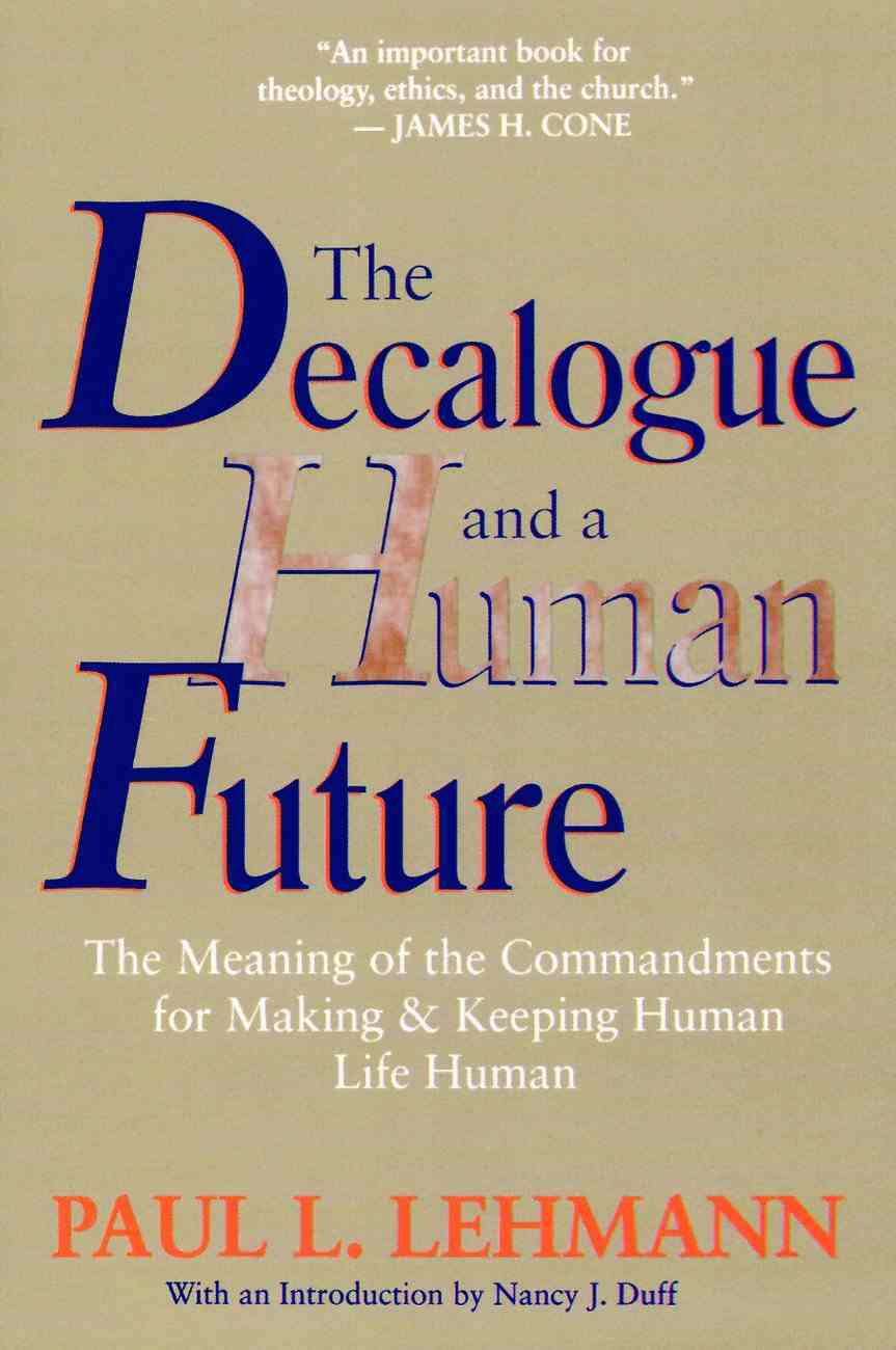 The Decalogue and a Human Future Paperback