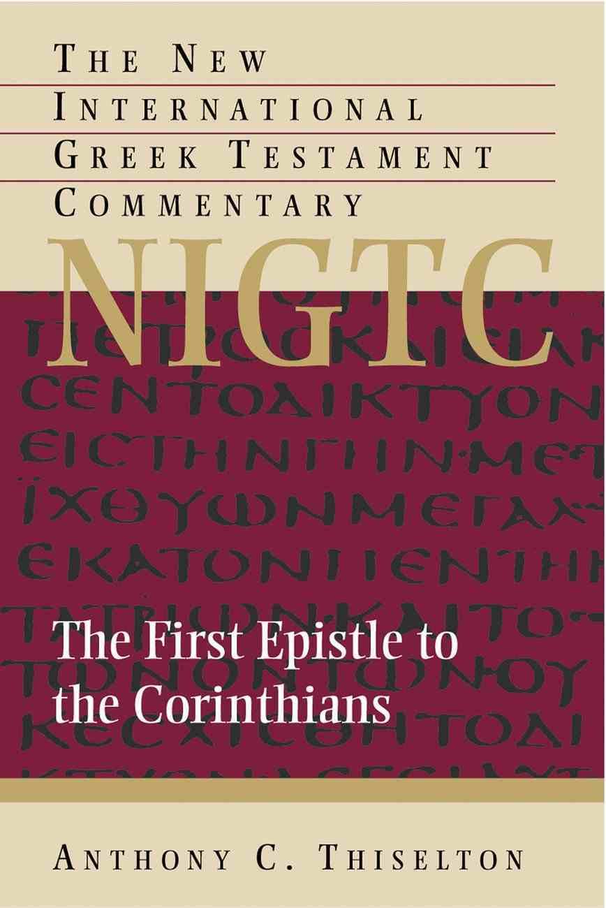 First Epistle to the Corinthians (New International Greek Testament Commentary Series) Hardback