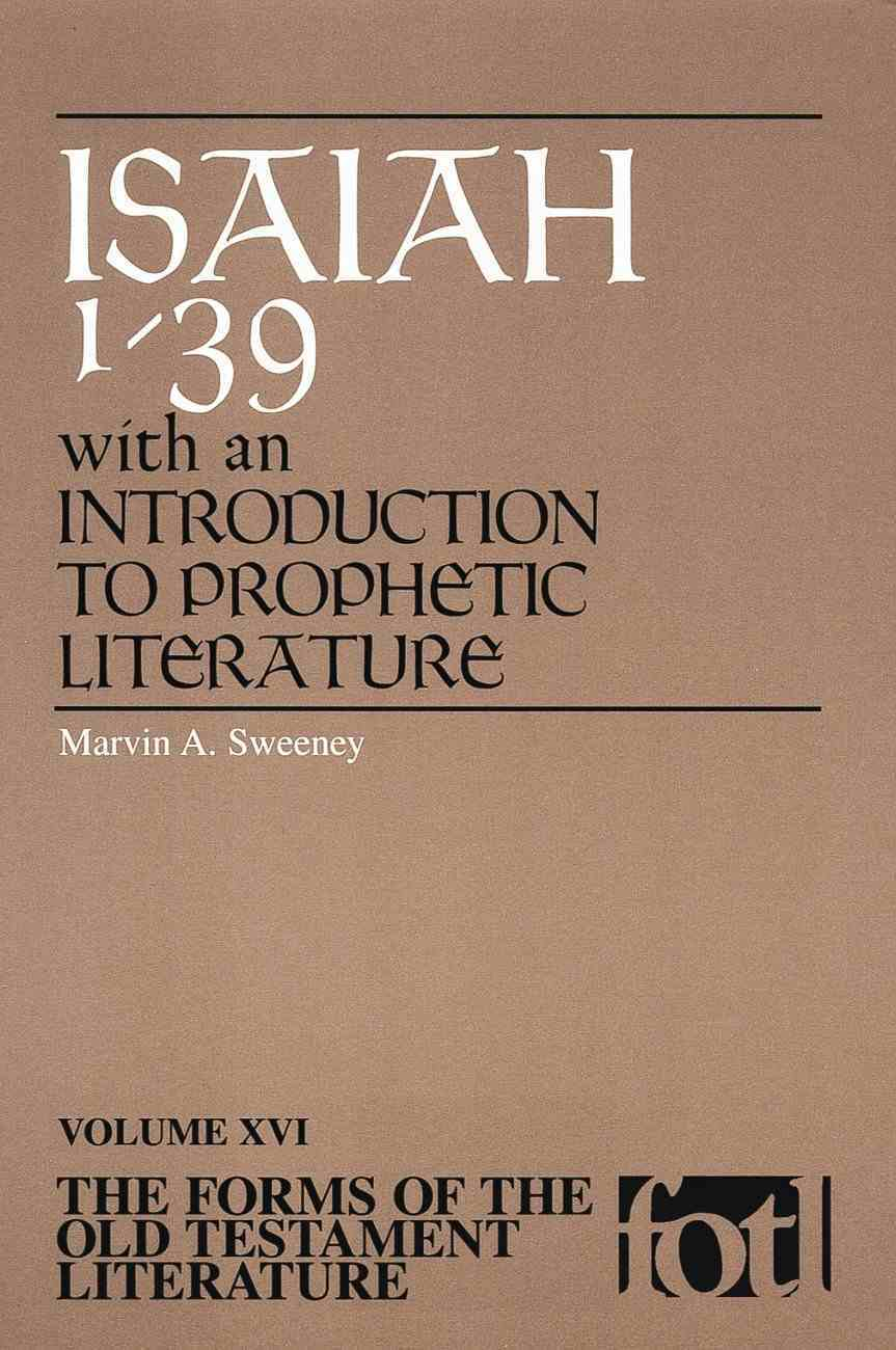 Isaiah 1-39 (Forms of the Old Testament Literature) (#16 in Forms Of The Old Testament Literature Series) Paperback