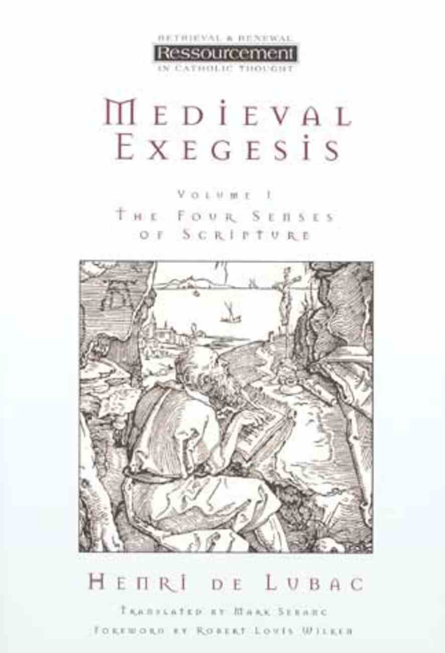 Medieval Exegesis (Volume 1) (Ressourcement: Retrieval And Renewal In Catholic Thought Series) Paperback