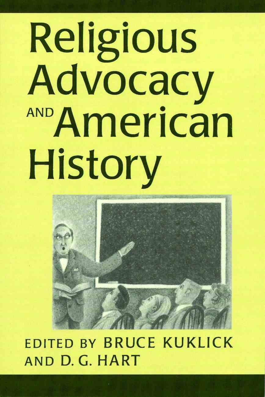 Religious Advocacy and American History Paperback