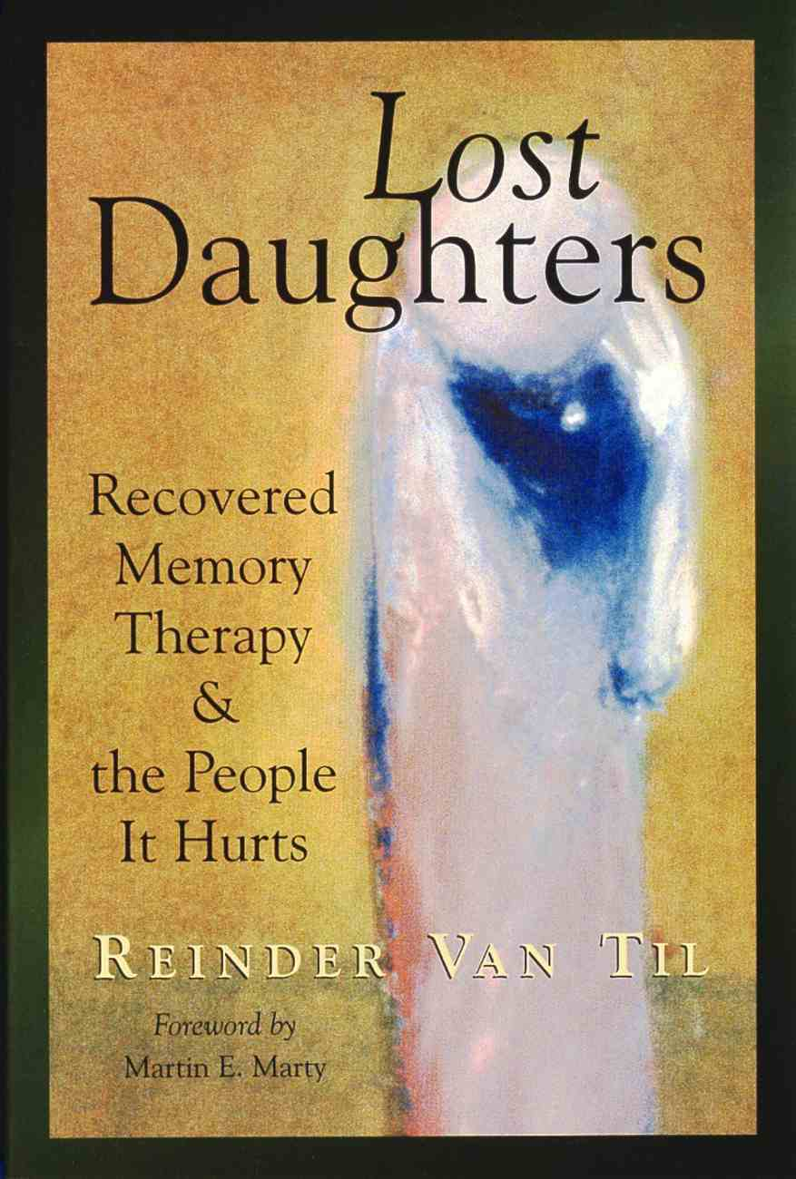 Lost Daughters: Recovered Memory Therapy Paperback