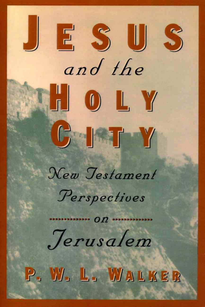 Jesus and the Holy City: NT Perspectives Paperback