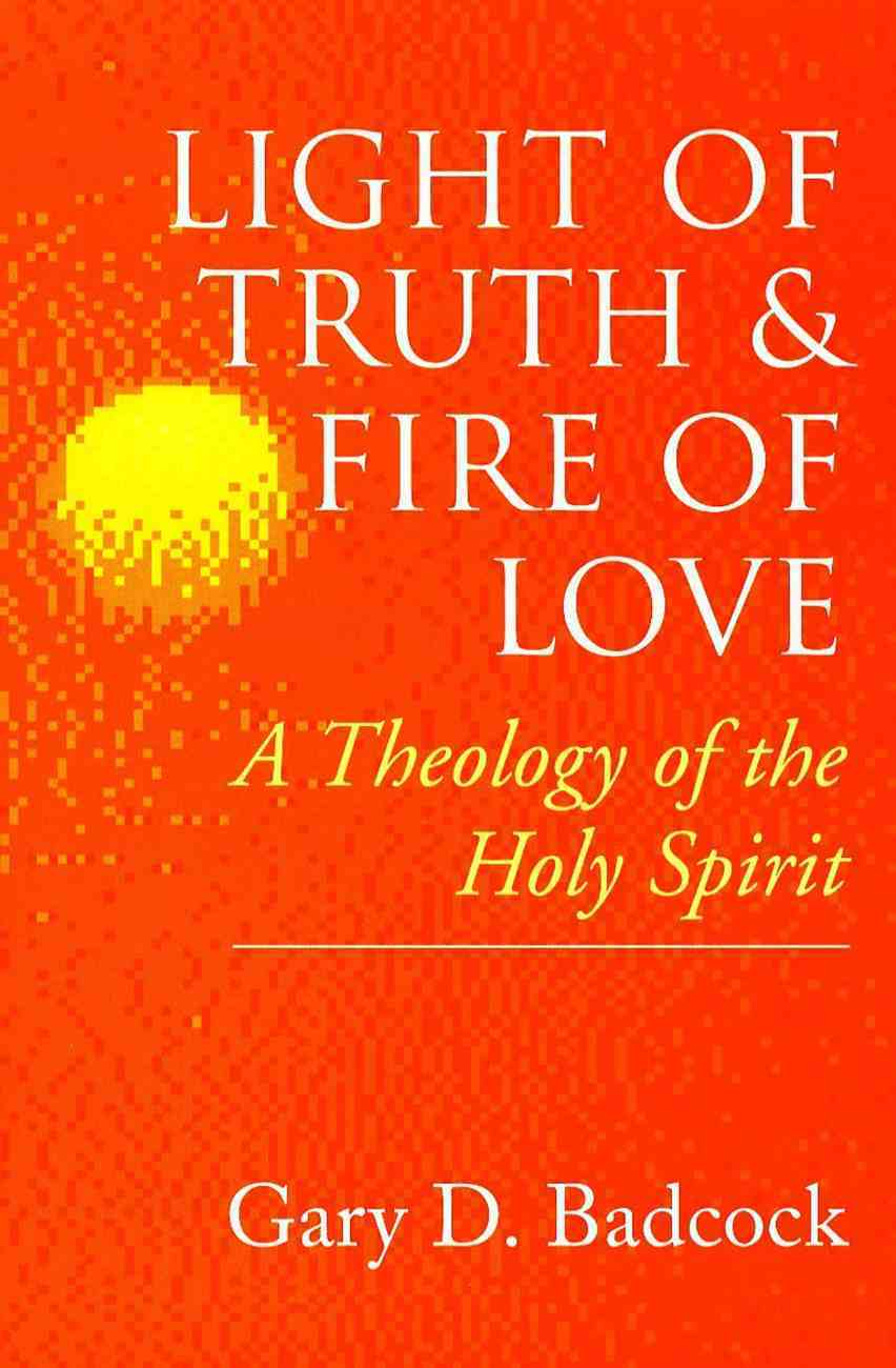 Light of Truth and Fire of Love Paperback
