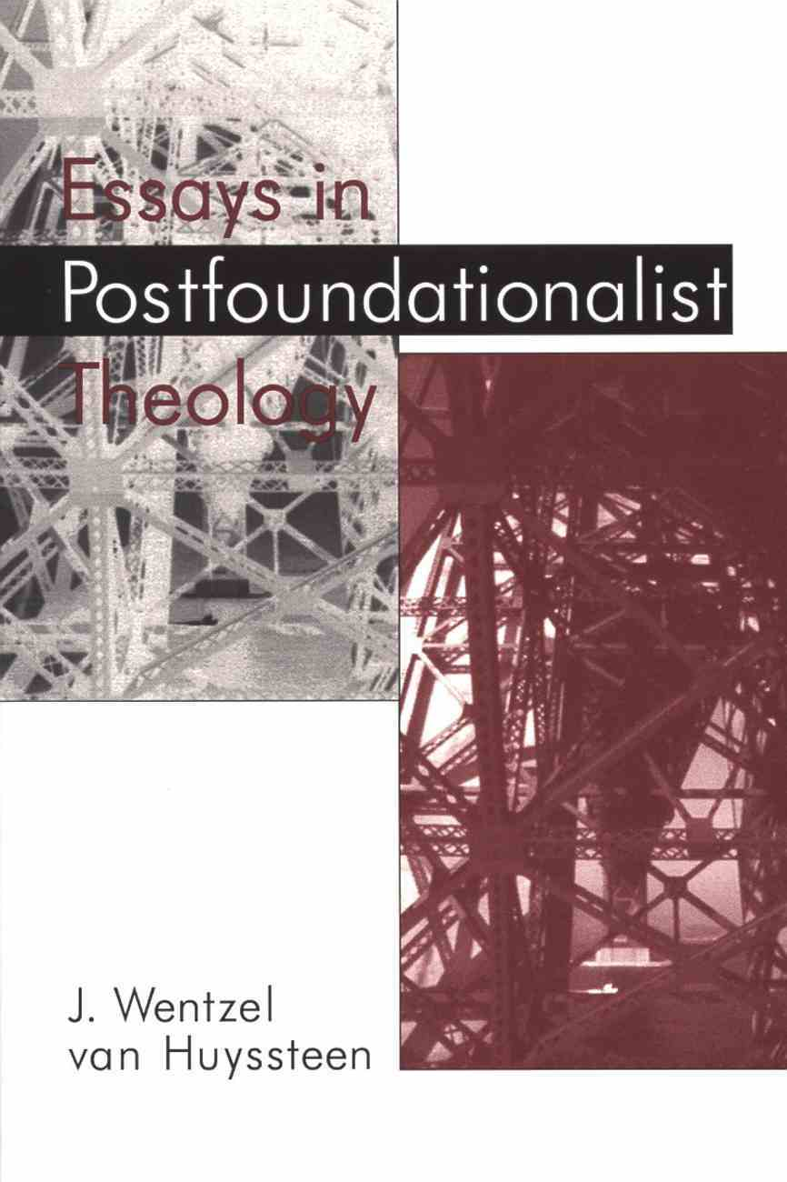 Essays in Post Foundationalist Theology Paperback