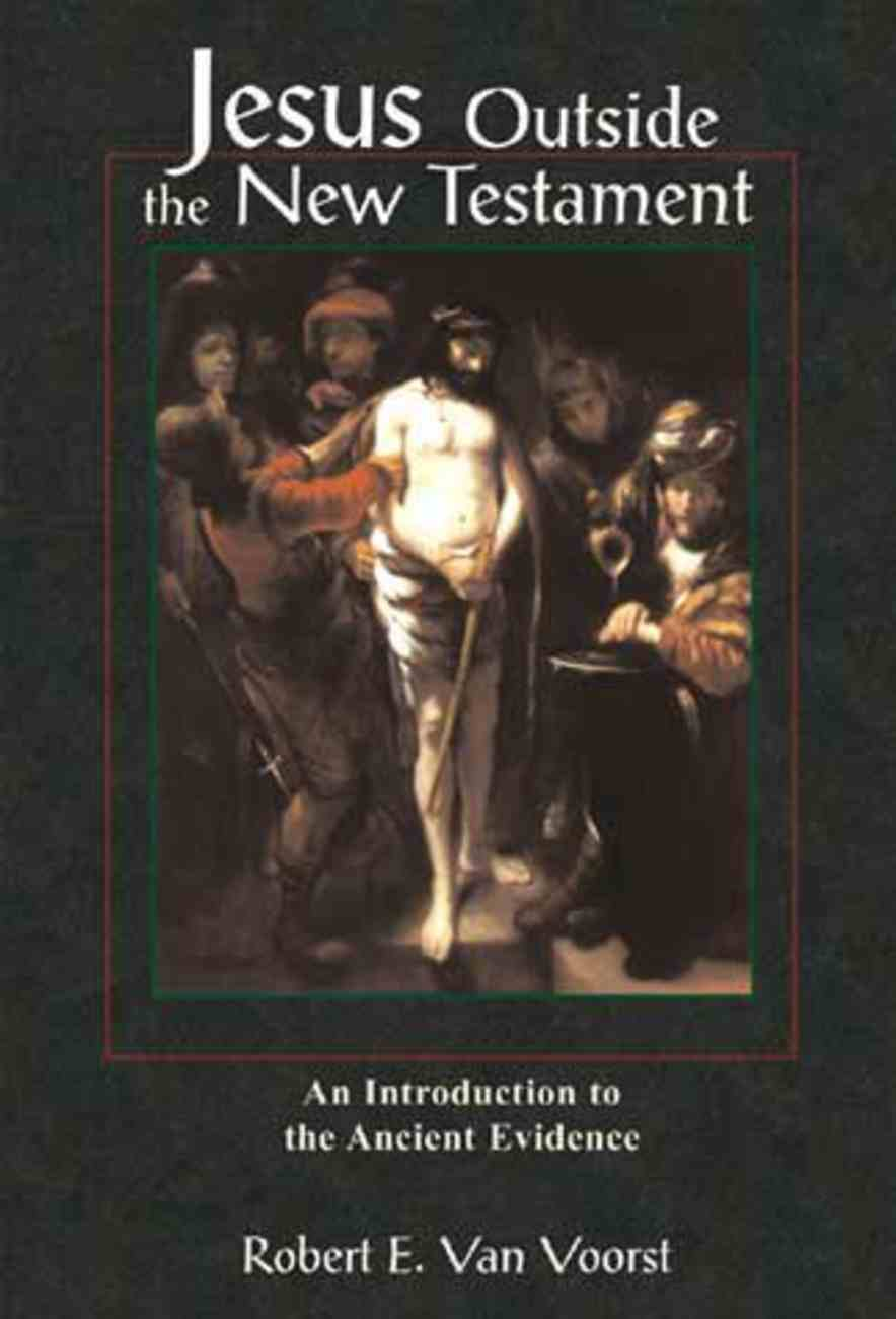 Jesus Outside the New Testament (Studying The Historical Jesus Series) Paperback