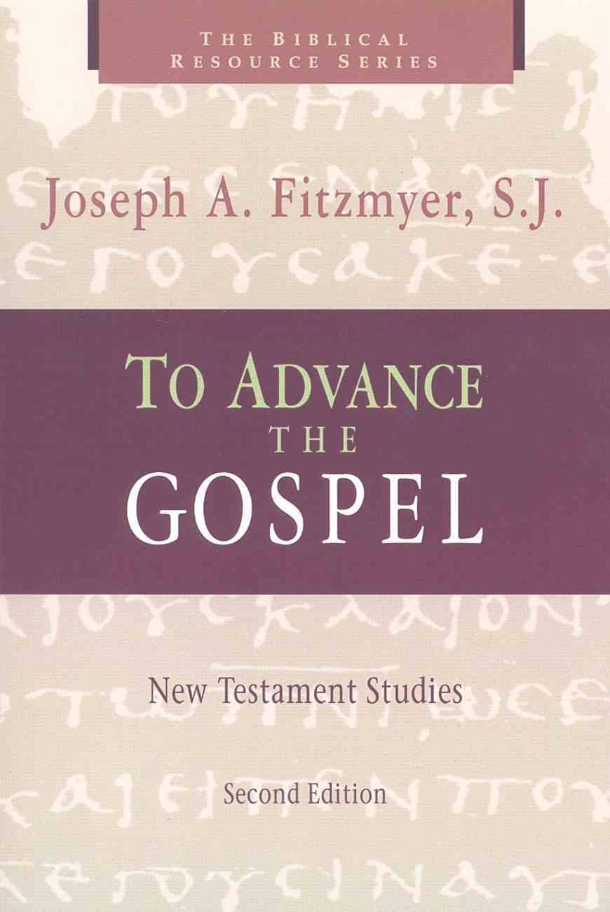 To Advance the Gospel (2nd Edition) (Biblical Resource Series) Paperback