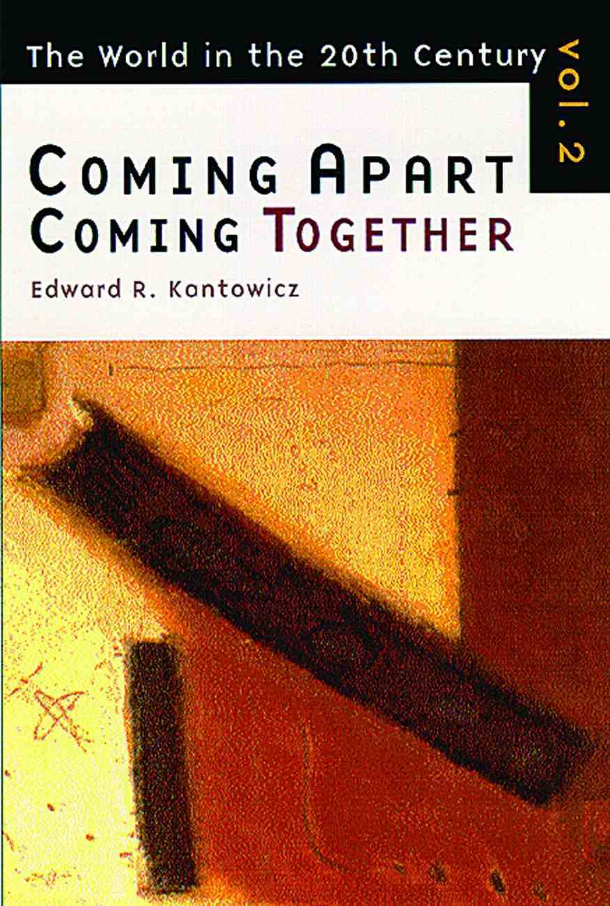 World in the 20Th Century #02: Coming Apart, Coming Together Paperback