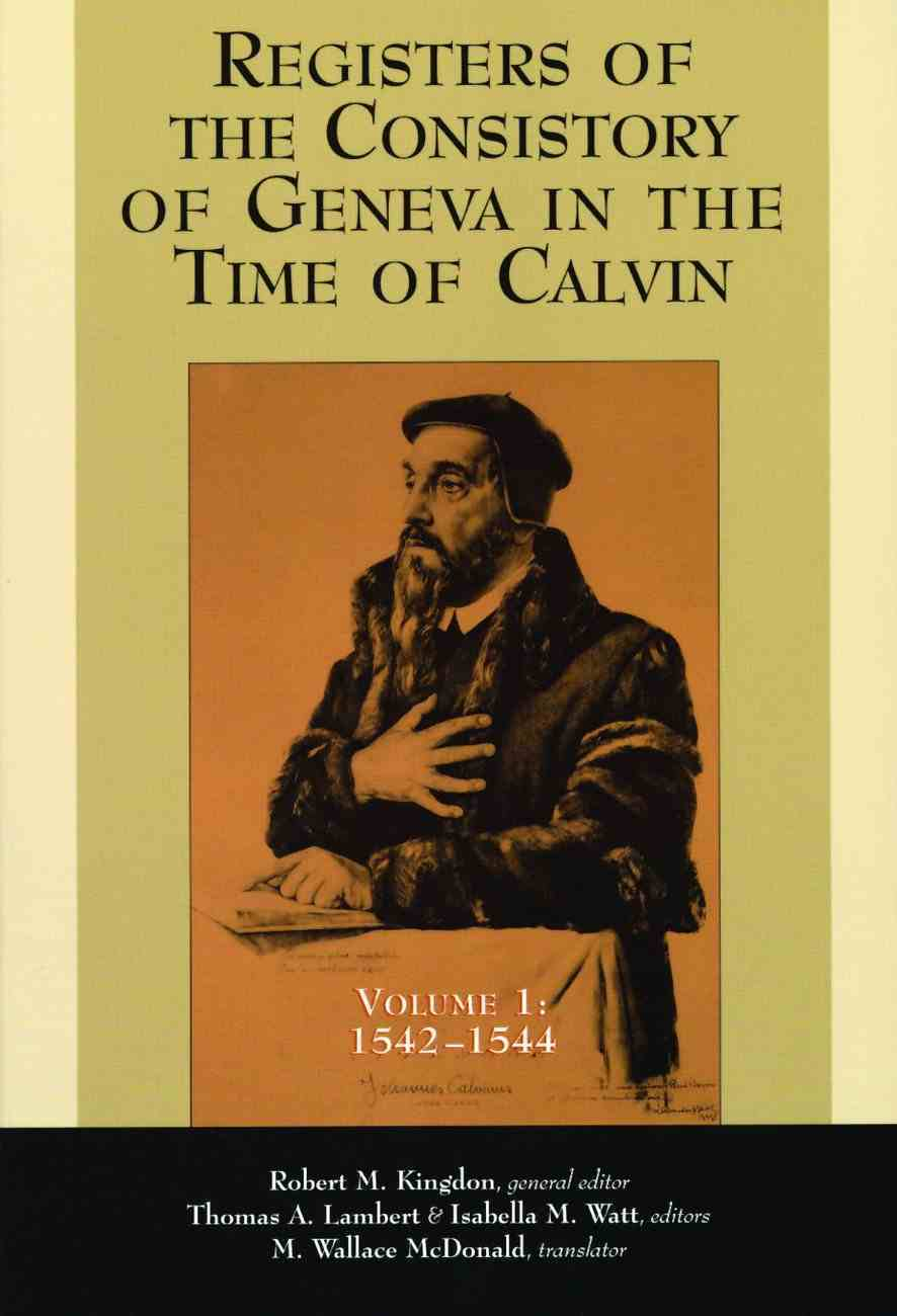 Registers of the Consistory of Geneva At the Time of Calvin Paperback