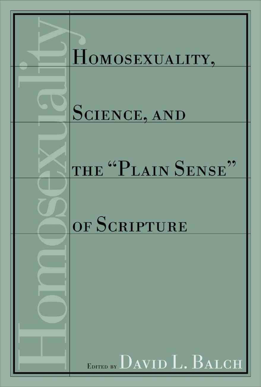 "Homosexuality, Science and the ""Plain Sense"" of Scripture Paperback"