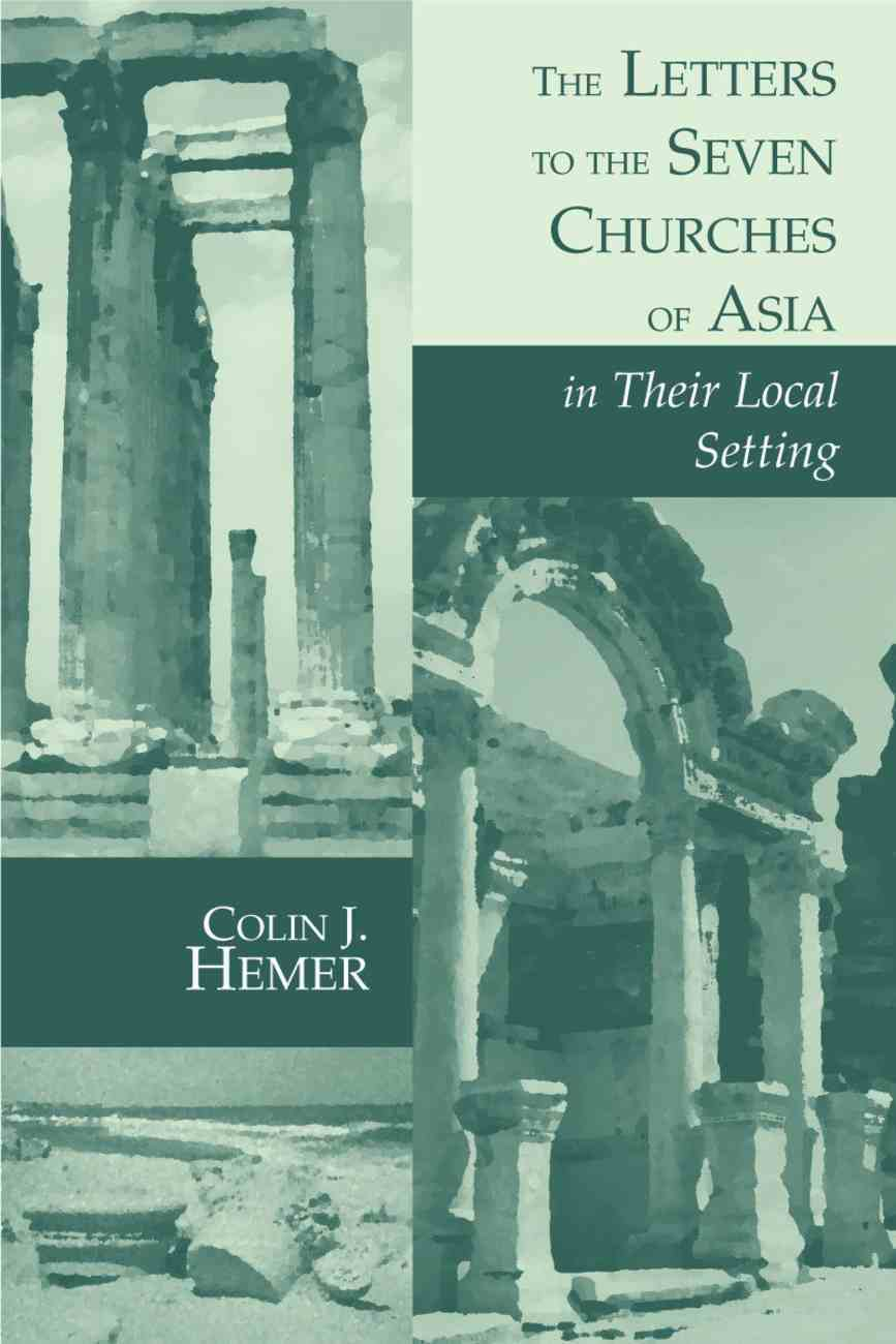 Letters to the Seven Churches of Asia in Their Local Setting (Biblical Resource Series) Paperback