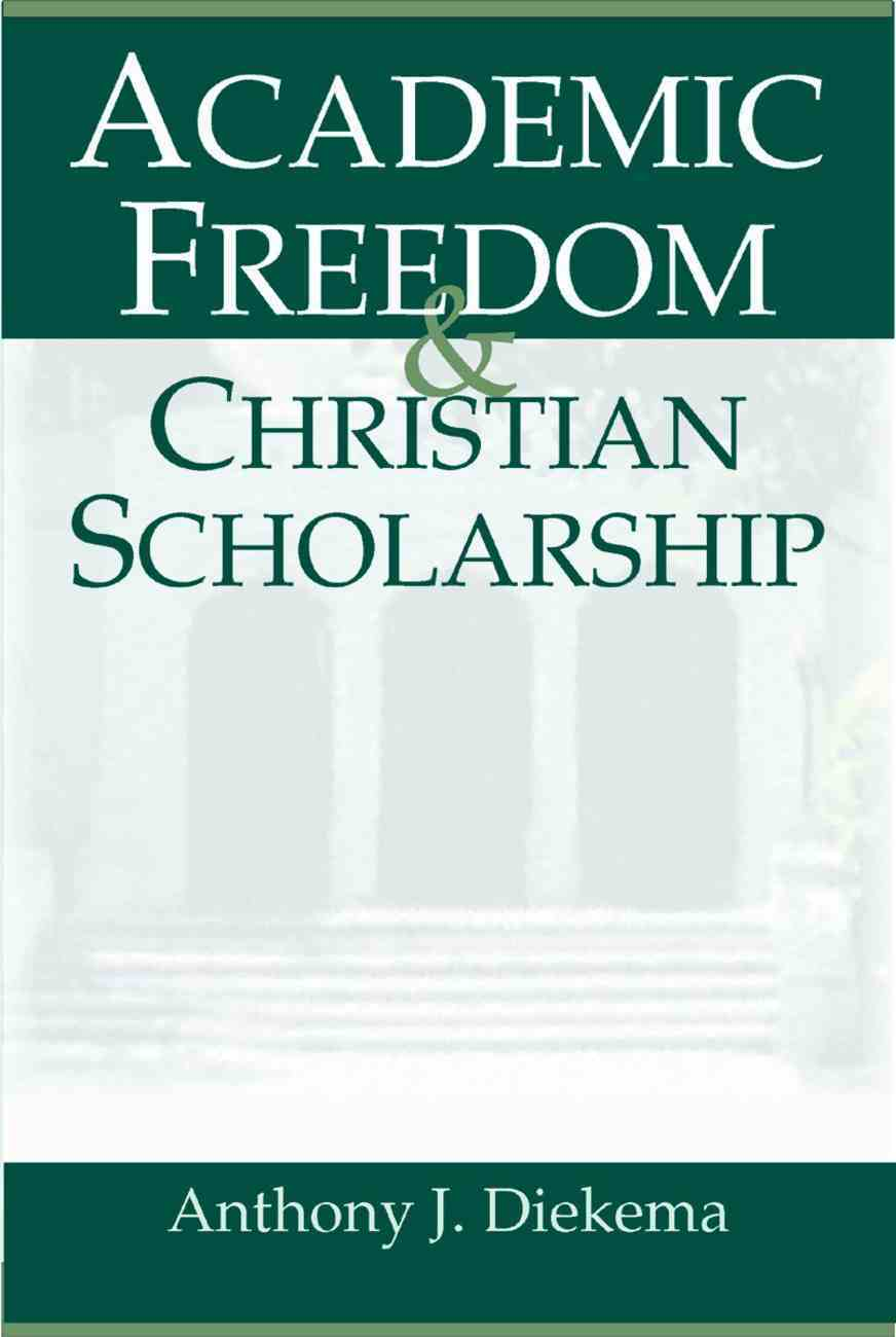 Academic Freedom & Christian Scholarship Paperback
