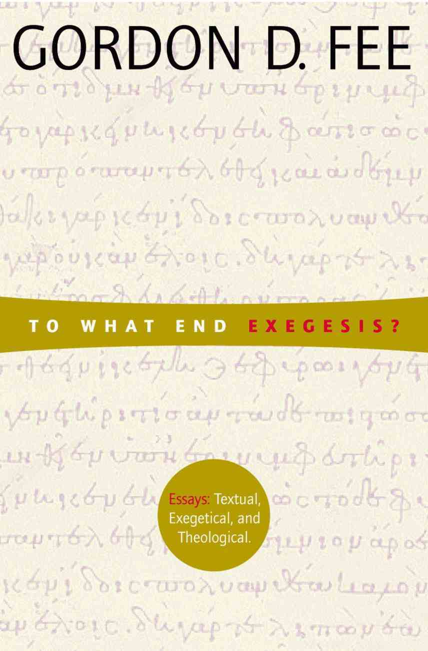 To What End Exegesis? Paperback