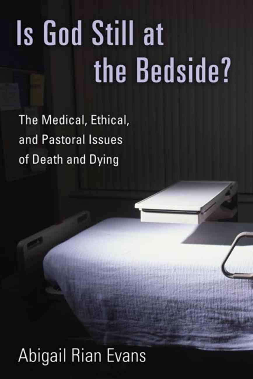 Is God Still At the Bedside? Paperback