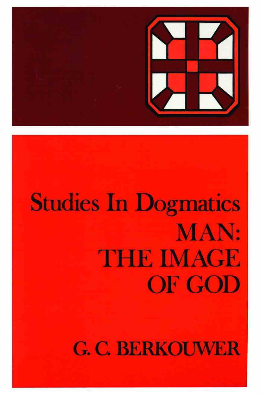 Man - the Image of God (Studies In Dogmatics Series) Paperback