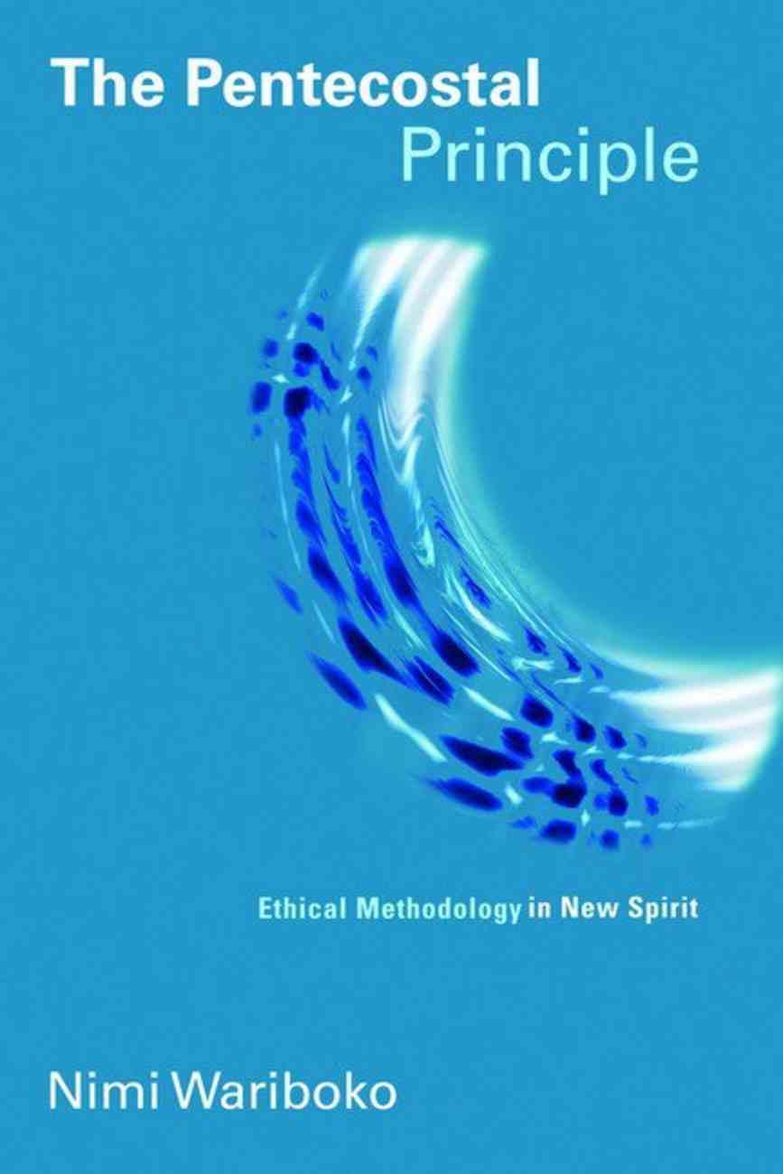The Pentecostal Principle (Pentecostal Manifestos Series) Paperback