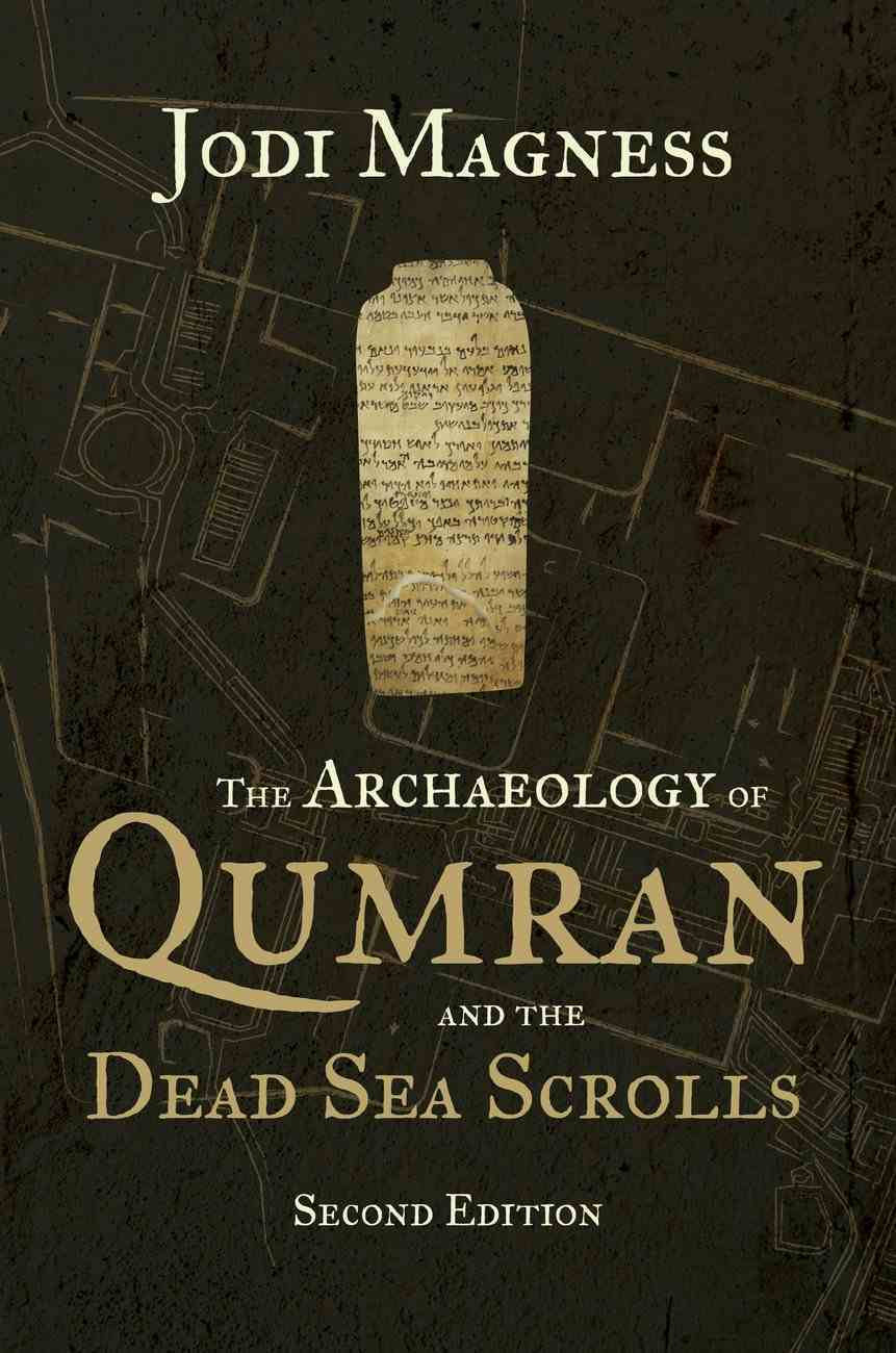 The Archaeology of Qumran and the Dead Sea Scrolls (2nd Edition) Paperback