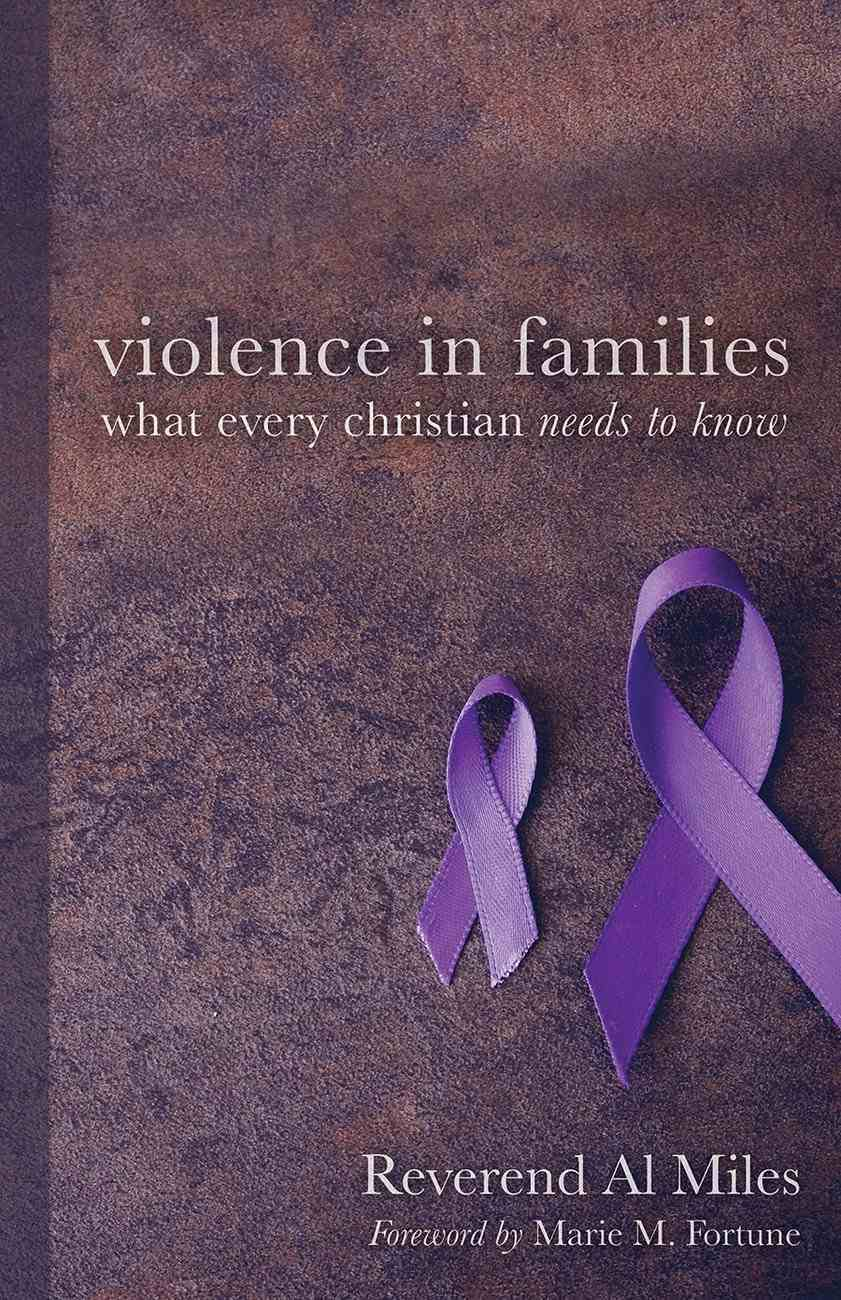 Violence in Families: What Every Christian Needs to Know Paperback